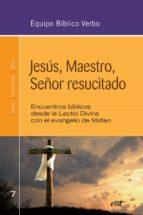 Jesús, Maestro, Señor resucitado (ebook)