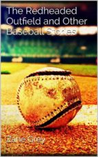 The Redheaded Outfield and Other Baseball Stories (ebook)