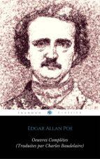 Œuvres Complètes d'Edgar Allan Poe (Traduites par Charles Baudelaire) (Avec Annotations) (ShandonPress) (ebook)