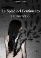 Le spine del pentimento - Il purgatorio (Libro secondo) (ebook)