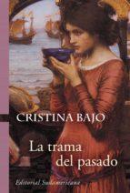 La trama del pasado (Biblioteca Cristina Bajo) (ebook)