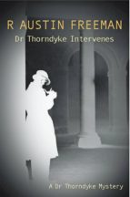 Dr Thorndyke Intervenes (ebook)