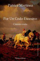 Por Un Codo Excesivo (ebook)
