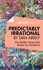 A Joosr Guide to... Predictably Irrational by Dan Ariely (ebook)