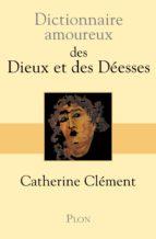 Dictionnaire amoureux des Dieux et des Déesses (ebook)