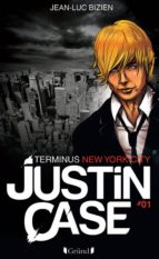 Justin Case, tome 1 - Terminus New York City (ebook)