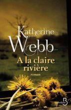 A la claire rivière (ebook)