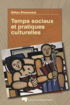 Temps sociaux et pratiques culturelles (ebook)