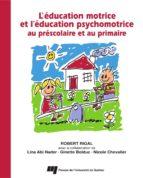 Éducation motrice et l'éducation psychomotrice au préscolaire et au primaire (ebook)