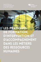 Les pratiques de formation, d'intervention et d'accompagnement dans les métiers des ressources humaines (ebook)