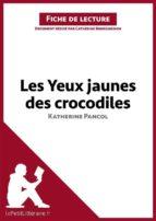 Les Yeux jaunes des crocodiles de Katherine Pancol (Fiche de lecture) (ebook)
