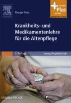 Krankheits- und Medikamentenlehre für die Altenpflege (ebook)