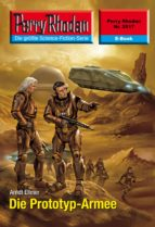 Perry Rhodan 2517: Die Prototyp-Armee (Heftroman)
