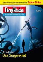 Perry Rhodan 2757: Das Sorgenkind (Heftroman) (ebook)
