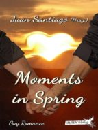 Moments in Spring (ebook)