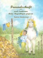 Freundschaft ... oder weil Einhörner keine Regenbögen pupsen (ebook)