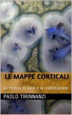 Le mappe corticali: la ricerca di base e la riabilitazione (ebook)