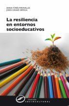La resiliencia en entornos socioeducativos (ebook)