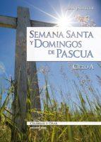 Semana santa y domingos de Pascua. Ciclo A (ebook)