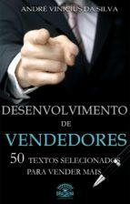 Desenvolvimento de vendedores - 50 textos selecionados para vender mais (ebook)