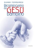 Ricominciamo da gesù bambino (ebook)