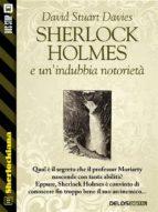 Sherlock Holmes e un'indubbia notorietà (ebook)