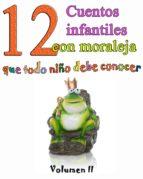 12 CUENTOS INFANTILES CON MORALEJA QUE TODO NIÑO DEBE CONOCER VOL.2 (ebook)