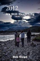 2012: It's Still Happening (ebook)