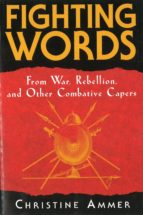 Fighting Words from War, Rebellion, and Other Combative Capers (ebook)
