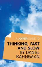 A Joosr Guide to... Thinking, Fast and Slow by Daniel Kahneman (ebook)
