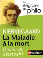 Intégrales de Philo, KIERKEGAARD, La Maladie à la mort (ebook)