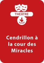 Cendrillon à la cour des Miracles (10-11 ans) (ebook)