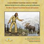 Le maître Glooscap transforme animaux et paysages / Mawiknat Klu'skap Sa'se'wo'laji Wi'sik Aqq Sa'se'wa'too Maqamikew / The Mighty Glooscap Transforms Animals and Landscape (ebook)