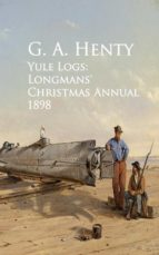 Yule Logs: Longmans' Christmas Annual 1898 (ebook)