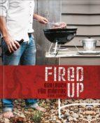 Fired up - Grillbuch für Männer (ebook)