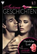 Intime Geschichten 21 - Heimliche Lust  & 4 weitere erotische Geschichten - Erotik (ebook)