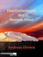 Das Geheimnis der Boreas-Oase (ebook)
