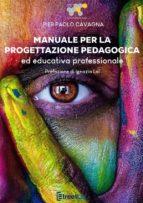 Manuale per la progettazione pedagogica ed educativa professionale (ebook)