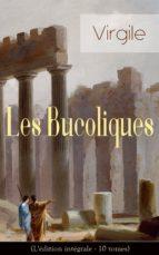 Les Bucoliques (L'édition intégrale - 10 tomes) (ebook)