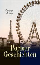 Pariser Geschichten (Vollständige deutsche Ausgabe) (ebook)