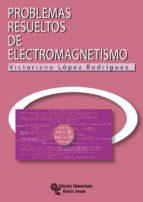 Problemas resueltos de electromagnetismo (ebook)