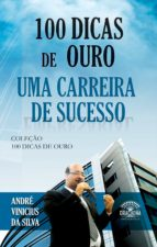 100 dicas de ouro para uma carreira de sucesso (ebook)