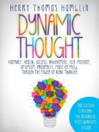Dynamic Thought - This Edition contains the 13 Lessons and the Advanced Postgraduate Lesson (ebook)