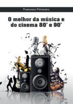 O melhor da música e do cinema 80' e 90' (ebook)