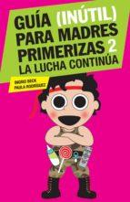 Guía (inútil) para madres primerizas 2 (ebook)