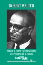 Kelsen. La teoría pura del derecho y el problema de la justicia (ebook)