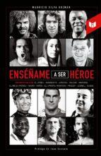 Enséñame a ser héroe (ebook)