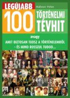 Legújabb 100 történelmi tévhit (ebook)