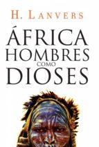 África. Hombres como dioses (Serie África) (ebook)