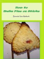 How to Make Pies on Sticks (ebook)